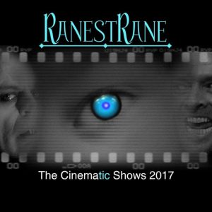 the-cinematic-shows-2017-ranestrane